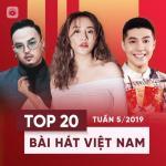Nghe nhạc Mp3 Top 20 Bài Hát Việt Nam Tuần 05/2019 mới online
