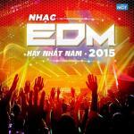 Download nhạc hot Nhạc EDM Hay Nhất Năm 2015 hay online
