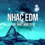 Tải nhạc Nhạc EDM Hay Năm 2016 trực tuyến