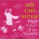 Tải nhạc Hồ Chí Minh Đẹp Nhất Tên Người chất lượng cao