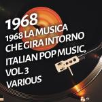 Tải nhạc Mp3 1968 La Musica Che Gira Intorno - Italian Pop Music, Vol. 3 hay nhất