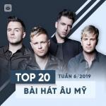 Download nhạc mới Top 20 Bài Hát Âu Mỹ Tuần 06/2019