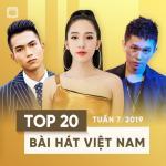 Download nhạc hot Top 20 Bài Hát Việt Nam Tuần 07/2019 hay nhất