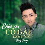 Nghe nhạc Mp3 Chào Em Cô Gái Lam Hồng (Vol. 3) miễn phí