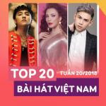 Tải bài hát Mp3 Top 20 Bài Hát Việt Nam Tuần 20/2018 hay nhất