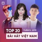 Nghe nhạc Top 20 Bài Hát Việt Nam Tuần 08/2019 mới nhất