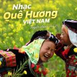 Nghe nhạc hot Nhạc Quê Hương Việt Nam Tuyển Chọn (Vol. 2) Mp3
