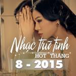 Download nhạc Nhạc Trữ Tình Hot Tháng 8/2015 nhanh nhất