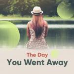 Tải bài hát hay The Day You Went Away miễn phí