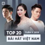 Download nhạc Top 20 Bài Hát Việt Nam Tuần 09/2019 mới nhất