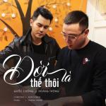 Tải bài hát mới Đời Là Thế Thôi (Single) Mp3 hot