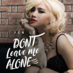 """Nghe nhạc hot Don""""t Leave Me Alone (Single) Mp3 online"""