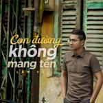 Nghe nhạc Con Đường Không Mang Tên (Single) miễn phí