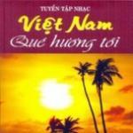 Nghe nhạc Tuyển Tập Nhạc Việt Nam Quê Hương Tôi (2012) Mp3 online