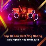 Tải bài hát hay Top 10 Bản Nhạc EDM Nhẹ Nhàng Gây Nghiện Hay Nhất 2018 về điện thoại