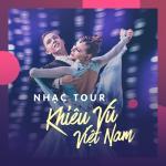 Tải bài hát hot Nhạc Tour Khiêu Vũ Việt Nam Tuyển Chọn nhanh nhất