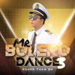 Tải nhạc Mp3 Mr Bolero Dance 3 (Single)