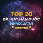 Nghe nhạc Top 20 Bài Hát Hàn Quốc NhacCuaTui Tuần 52/2017 về điện thoại