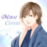 Tải nhạc hay Mirai Covers (Single) Mp3 trực tuyến