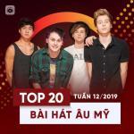 Nghe nhạc Mp3 Top 20 Bài Hát Âu Mỹ Tuần 12/2019 nhanh nhất
