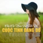 Download nhạc hot Tuyển Tập Các Ca Khúc Trữ Tình Về Cuộc Tình Dang Dở hay nhất
