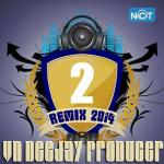 Download nhạc mới VN DeeJay Producer 2014 (Vol.2) Mp3 miễn phí