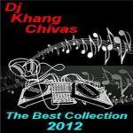Nghe nhạc hay Tuyển Tập Ca Khúc Hay Nhất Của Dj Khang Chivas (2012) Mp3 trực tuyến