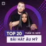 Tải bài hát hay Top 20 Bài Hát Âu Mỹ Tuần 13/2019 mới