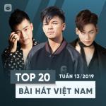 Tải nhạc Top 20 Bài Hát Việt Nam Tuần 13/2019 hay nhất