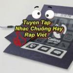 Tải nhạc Mp3 Tuyển Tập Nhạc Chuông Hay Rap Việt nhanh nhất