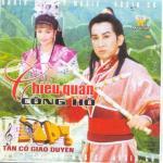 Nghe nhạc Chiêu Quân Cống Hồ CD 2 (Tân Cổ Giao Duyên) nhanh nhất