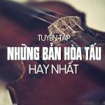 Tải bài hát Mp3 Nhạc Hòa Tấu Tuyển Chọn mới