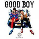 Tải bài hát mới Good Boy (Single) trực tuyến