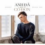 Download nhạc Anh Đã Quen Với Cô Đơn (Single) chất lượng cao