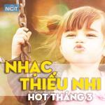 Nghe nhạc hot Nhạc Thiếu Nhi Hot Tháng 3/2015 hay nhất