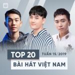 Nghe nhạc hot Top 20 Bài Hát Việt Nam Tuần 15/2019 hay nhất