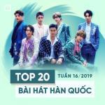 Download nhạc hot Top 20 Bài Hát Hàn Quốc Tuần 16/2019 trực tuyến