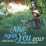 Nghe nhạc Nhớ Người Yêu (Liên Khúc Nhạc Trữ Tình Bolero 2017) Mp3 mới