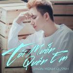 Tải bài hát mới Tôi Muốn Quên Em (Single) Mp3 hot