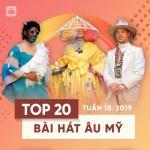 Nghe nhạc online Top 20 Bài Hát Âu Mỹ Tuần 18/2019 hot