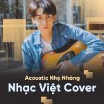 Download nhạc mới Acoustic Nhẹ Nhàng Nên Nghe - Nhạc Việt Cover về điện thoại