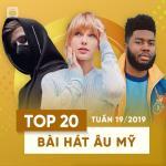 Nghe nhạc Mp3 Top 20 Bài Hát Âu Mỹ Tuần 19/2019 hot