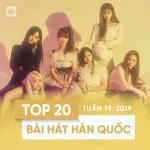 Tải nhạc Top 20 Bài Hát Hàn Quốc Tuần 19/2019 Mp3 online