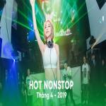 Tải bài hát Nhạc Nonstop Hot Tháng 04/2019 miễn phí