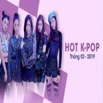 Nghe nhạc hay Nhạc Hàn Quốc Hot Tháng 03/2019 nhanh nhất