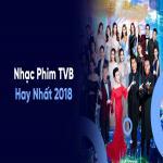 Nghe nhạc hay Tuyển Tập Nhạc Phim TVB Hay Nhất 2018 Mp3 online