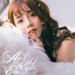 Tải bài hát hot Anh Thế Giới Và Em (Single) Mp3 trực tuyến
