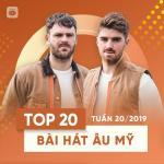 Tải bài hát Mp3 Top 20 Bài Hát Âu Mỹ Tuần 20/2019 về điện thoại