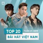 Tải nhạc online Top 20 Bài Hát Việt Nam Tuần 21/2019 hay nhất