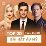 Tải bài hát hot Top 20 Bài Hát Âu Mỹ Tuần 21/2019 Mp3 trực tuyến